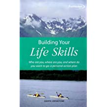Building Your Life Skills: Who are you, where are you, and where do you want to go: a personal action plan: Who Are You, and Where Do You Want to Go - a Personal Action Plan (How to Books (Midpoint))