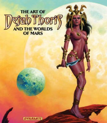 Portada del libro [(Art of Dejah Thoris and the Worlds of Mars)] [ By (author) Robert Greenberger, By (artist) Francesco Francavilla, By (artist) Art Adams, By (artist) J.Scott Campbell, By (artist) Alex Ross, By (artist) Lucio Parrillo, By (artist) Paul Renaud, By (artist) Joe Jusko ] [December, 2013]