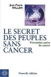 Le secret des peuples sans cancer : Prévention active du cancer