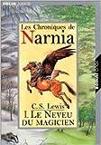 les chroniques de narnia tome 1 le neveu du magicien de c s clive staples lewis 1 juin 2001