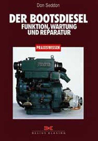Der Bootsdiesel: Funktion, Wartung und Reparatur