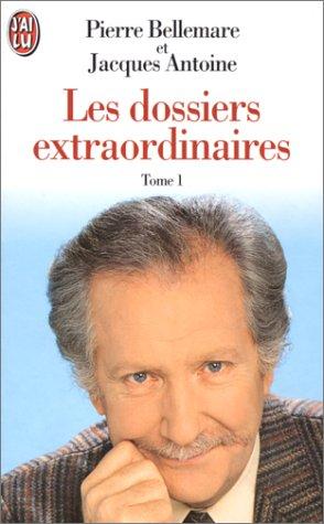 Les Dossiers extraordinaires 1 par P. Bellemare