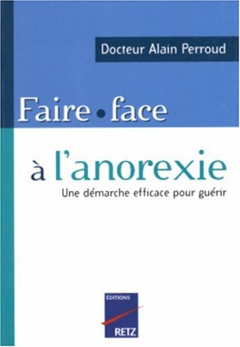 Faire face  l'anorexie : Comment traiter son trouble par soi-mme