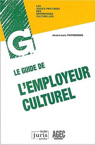 Guide de l'employeur culturel par Patheiron