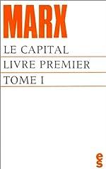 Le capital, livre premier (tome I) de Karl Marx