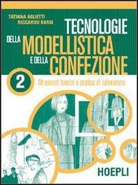 Tecnologie della modellistica e della confezione. Per gli Ist. Professionali per l'industria e l'artigianato: 2