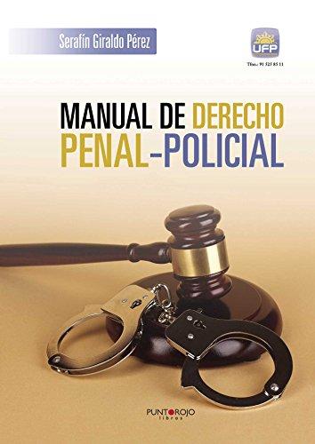Manual de derecho Penal-Policial por Serafín Giraldo Pérez
