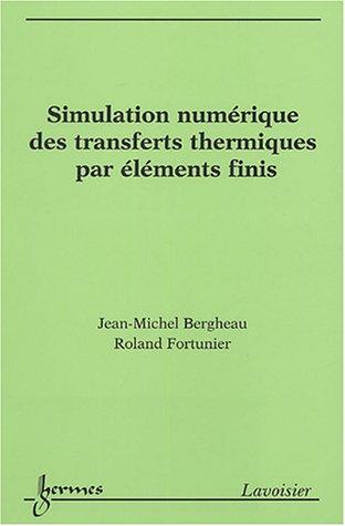 Simulation numérique des transferts thermiques par éléments finis