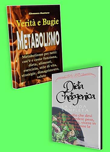 dieta chetogenica e metabolismo 1: 2 libri: metabolismo  e dieta chetogenica - teoria, dieta, alimenti, esercizio, stile di vita, strategie, dimagrimento, salute, ricette