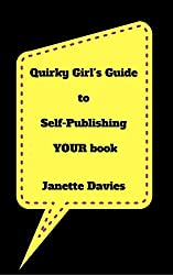 Quirky Girl's Guide to Self-Publishing Your Book: Are You Still a Self-Publishing Virgin?
