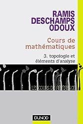 Cours de mathématiques, tome 3 : Topologie et éléments d'analyse