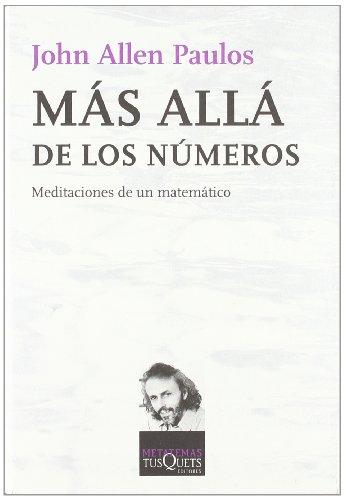 Más allá de los números: Meditaciones de un matemático (Metatemas) por John Allen Paulos
