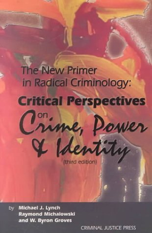 The New Primer in Radical Criminology: Critical Perspectives on Crime, Power and Identity by Michael J. Lynch (2000-02-04)