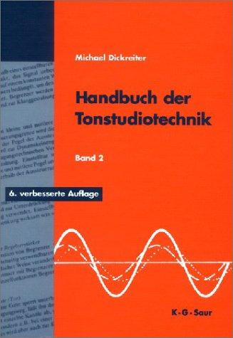 Download Handbuch der Tonstudiotechnik Bd. II (Analoge Schallspeicherung, analoge Tonregieanlagen, Hörfunk-Betriebstechnik, digitale Tontechnik, Tonmeßtechnik)
