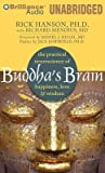 [(Buddha's Brain: The Practical Neuroscience of Happiness, Love & Wisdom)] [Author: Rick Hanson] published on (April, 2014)