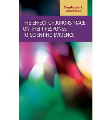 -the-effect-of-jurors-race-on-their-response-to-scientific-evidence-by-stephanie-l-albertson-jan-201