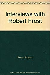 Interviews with Robert Frost