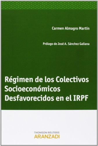 Régimen de los Colectivos Socioeconómicos Desfavorecidos en el IRPF (Monografía)