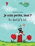 Je Suis Petite, Moi ? / Yes P'vo K'r Yem?: Un Livre D'images Pour Les Enfants
