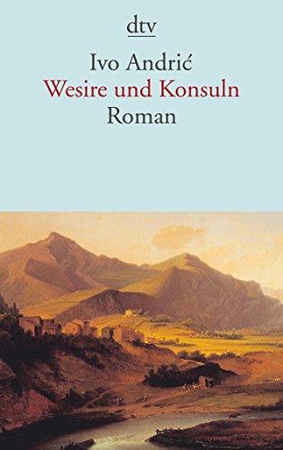 Andric, Ivo: Wesire und Konsuln