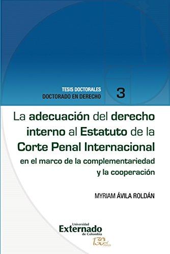 la-adecuacion-del-derecho-interno-al-estatuto-de-la-corte-penal-internacional-en-el-marco-de-la-comp