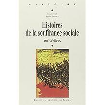 Histoires de la souffrance sociale XVIIe-XXe siècle