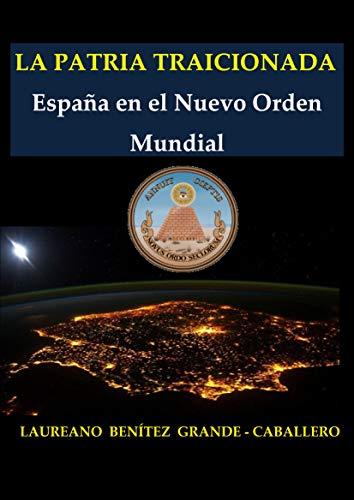 La Patria traicionada: España en el Nuevo Orden Mundial eBook ...