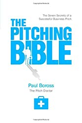 The Pitching Bible: The Seven Secrets of a Successful Business Pitch