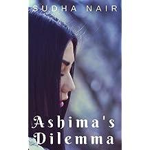 Ashima's Dilemma