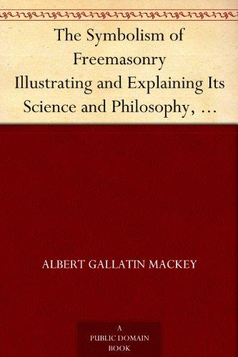 the-symbolism-of-freemasonry-illustrating-and-explaining-its-science-and-philosophy-its-legends-myth