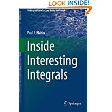 Inside Interesting Integrals (Undergraduate Lecture Notes in Physics)