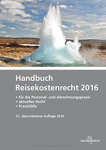 Handbuch Reisekostenrecht 2016: für die Personal- und Abrechnungspraxis - aktuelles Recht - Praxisfälle