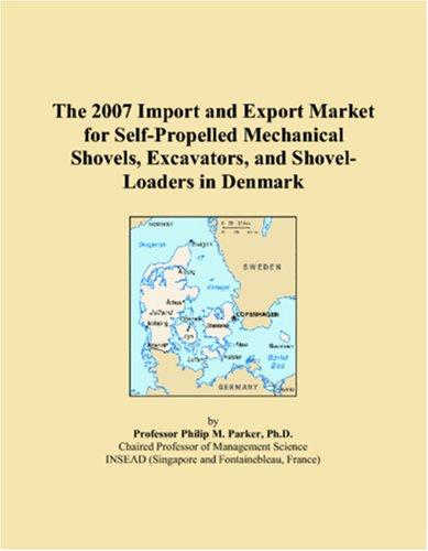 The 2007 Import and Export Market for Self-Propelled Mechanical Shovels, Excavators, and Shovel-Loaders in Denmark