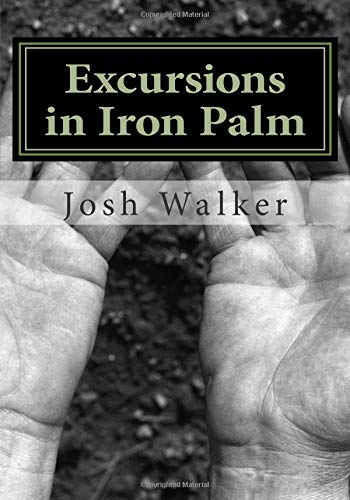 Excursions in Iron Palm (Dit Da Jow Iron Palm)