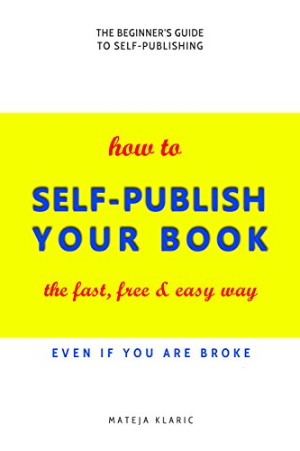 How to Self-Publish Your Book: The Fast, Free & Easy Way (Self-Publishing Made Easy Book 1) (English Edition)