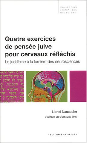 Quatre Exercices de pense juive pour cerveaux rflchis : Le Judasme  la lumire des neurosciences