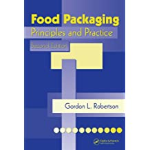 Food Packaging: Principles and Practice, Second Edition (Food Science and Technology (CRC Press))