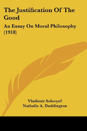 The Justification of the Good: An Essay on Moral Philosophy (1918)