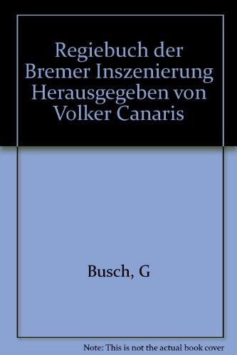 Regiebuch der Bremer Inszenierung Herausgegeben von Volker Canaris