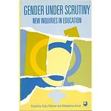 Gender Under Scrutiny: New Inquiries in Education