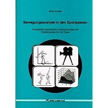 Bewegungsanalyse in den Sportspielen: Kinematisch-dynamische Untersuchungen mit Empfehlungen für die Praxis