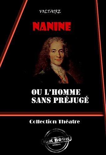 Nanine (ou l'homme sans préjugé): Comédie en trois actes (édition intégrale) (Humour & satire) (French Edition)
