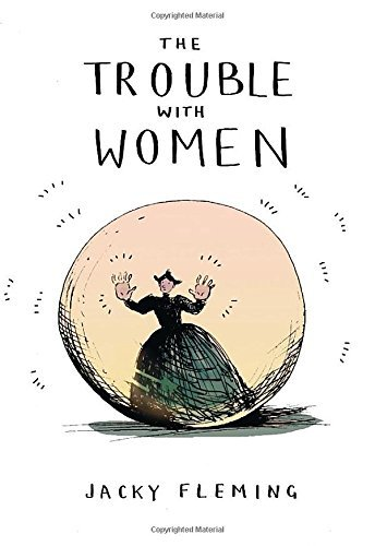 The Trouble With Women by Jacky Fleming (2016-02-18)