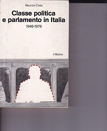 CLASSE POLITICA E PARLAMENTO IN ITALIA 1946-1976