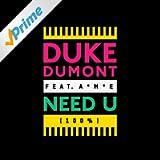 Need U (100%) [feat. A*M*E] [Remixes]