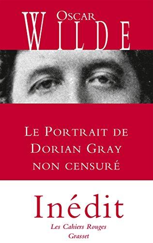 Le portrait de Dorian Gray non censur: indit - traduit de l'anglais par Anatole Tomczak