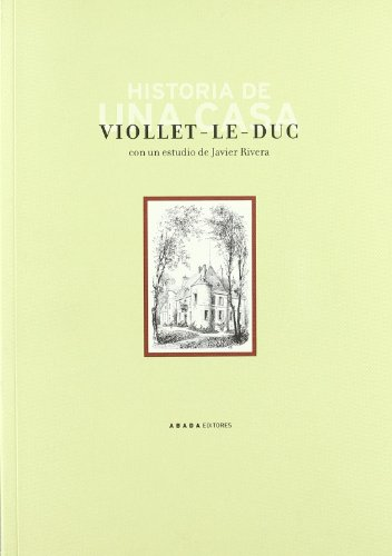 Historia De Una Casa (LECTURAS DE ARQUITECTURA) por Eugène Viollet-le-Duc