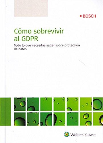 Cómo sobrevivir al GDPR. Todo lo que necesitas saber sobre la protección de dato por Aa.Vv.