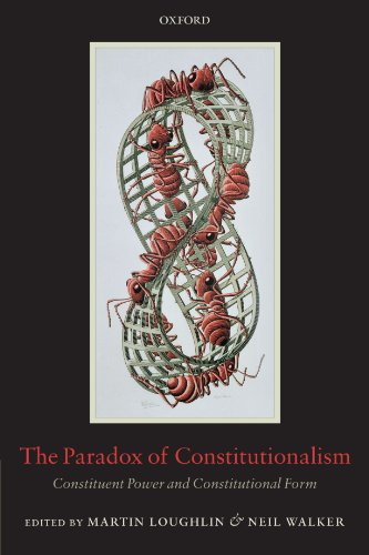 The Paradox of Constitutionalism: Constituent Power and Constitutional Form