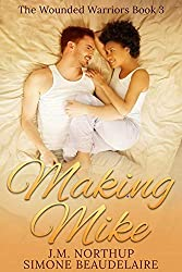 Making Mike (The Wounded Warriors Book 3)